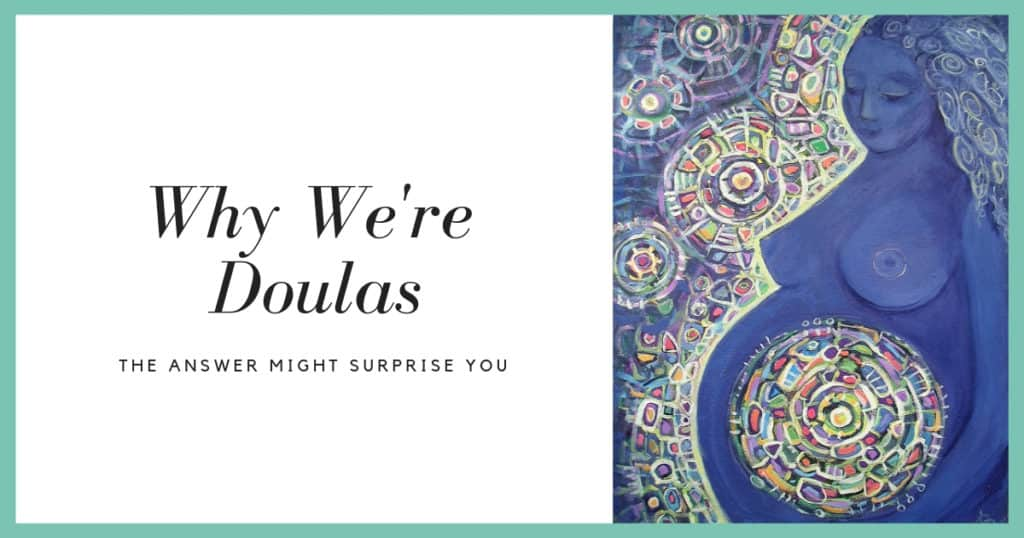 Why We're Doulas