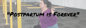Postpartum Is Forever